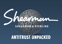 Shearman & Sterling LLP- Antitrust Unpacked Website