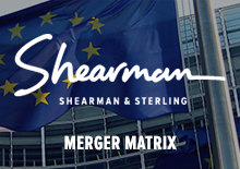 Shearman & Sterling LLP Merger Matrix